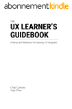 The UX Learner's Guidebook: A Ramp & Reference for Aspiring UX Designers (English Edition)
