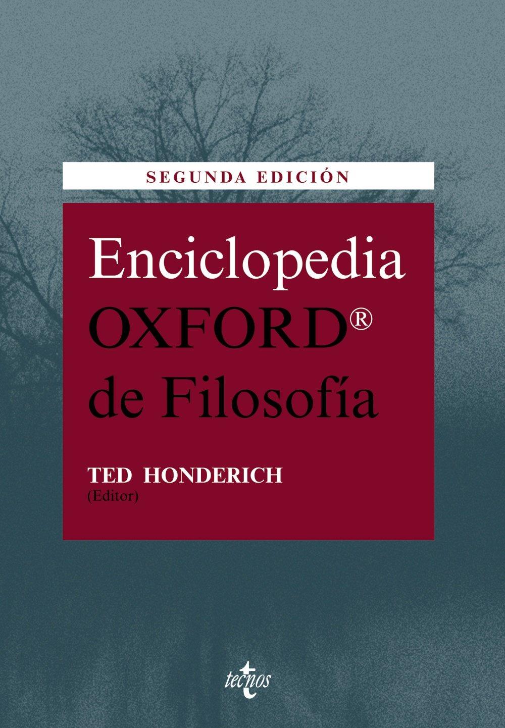 Enciclopedia Oxford de Filosofía Filosofía - Filosofía y Ensayo: Amazon.es: Honderich, Ted, García Trevijano, Carmen: Libros