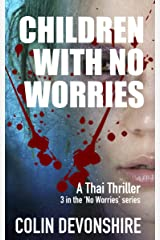 Children With No Worries: Do Children Scare you? Kindle Edition