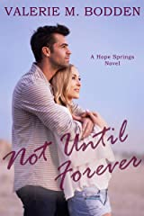 Not Until Forever: A Christian Romance (Hope Springs Book 1) Kindle Edition