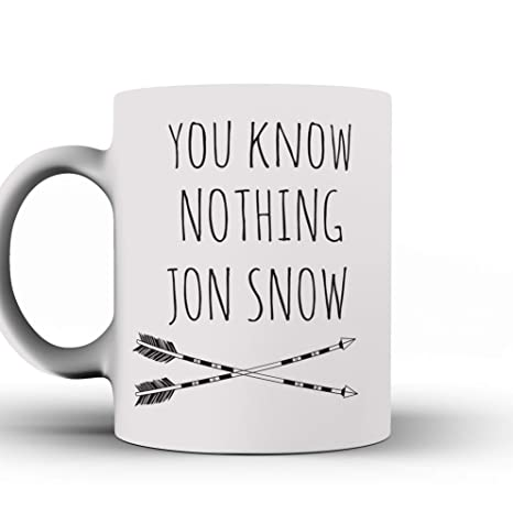 Amazon.com: Funny Mug - Jon Snow - Quote Game of Thrones ...