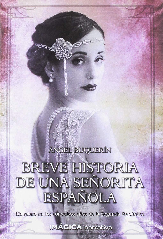 BREVE HISTORIA DE UNA SEÑORITA ESPAÑOLA: Amazon.es: BUQUERIN ANGEL: Libros