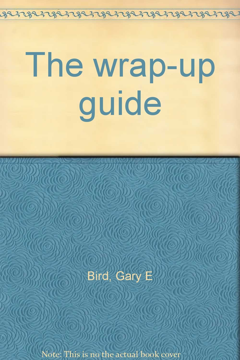 The wrap-up guide