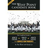 The West Point Candidate Book: The Unofficial Guide to How to Prepare, How to Get In, How to Survive
