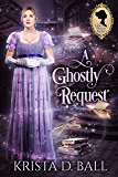 A Ghostly Request (Ladies Occult Society Book 2)