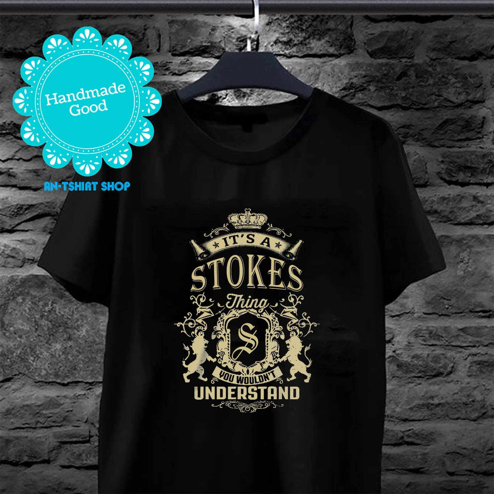 Stokes Thing Its A Stokes Thing You Wouldnt Understand For And Shirts