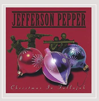 Jefferson Pepper - Christmas in Fallujah - Amazon.com Music