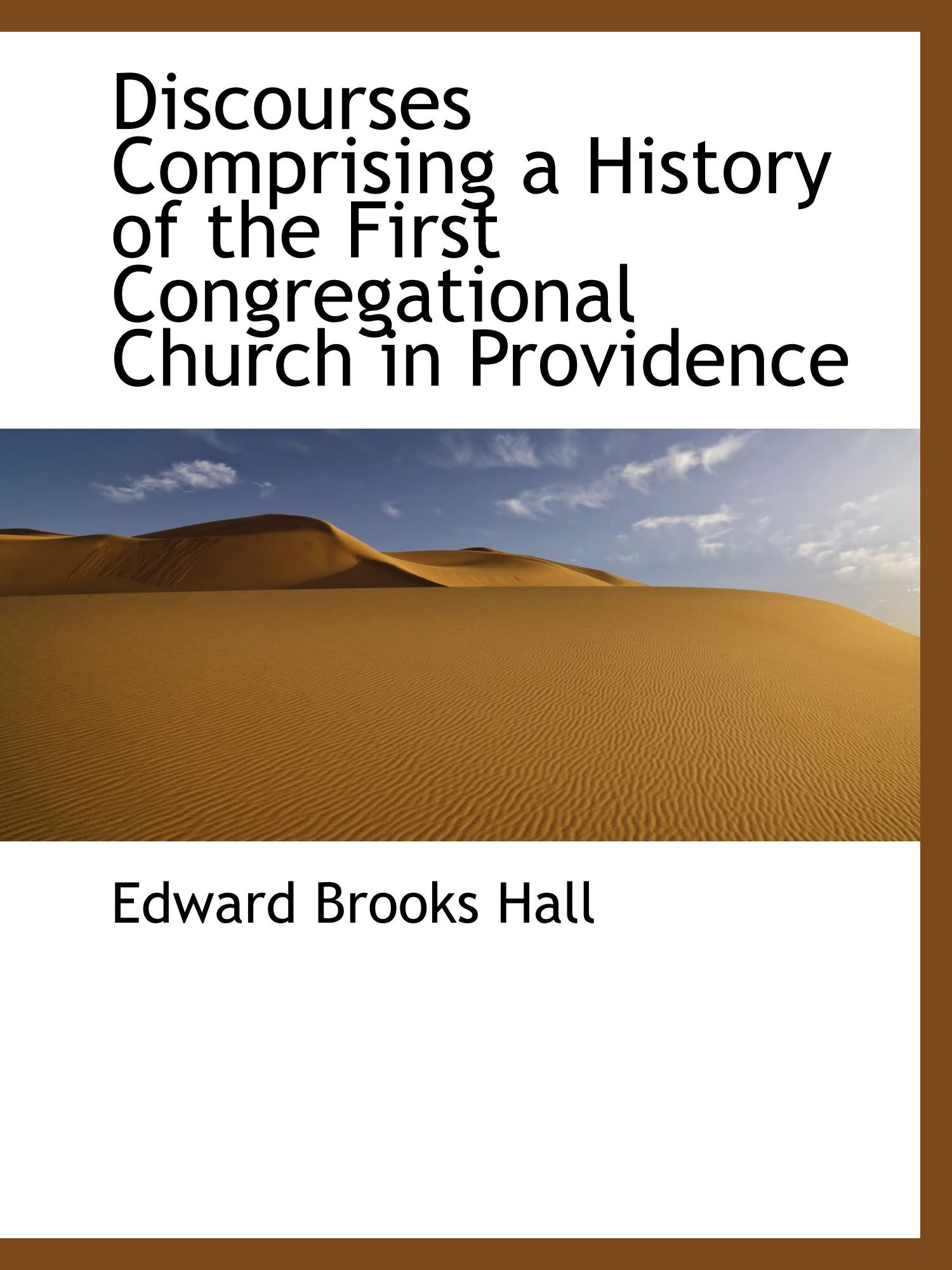 Download Discourses Comprising a History of the First Congregational Church in Providence pdf epub