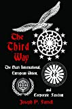 The Third Way: The Nazi International, European Union and Corporate Fascism