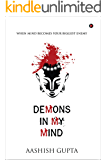 Demons in My Mind: When Mind Becomes Your Biggest Enemy