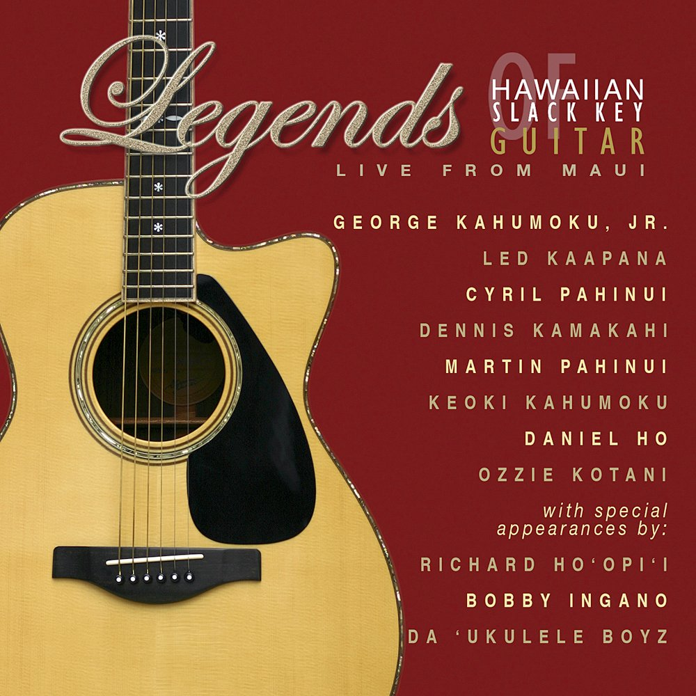 Legends of Hawaiian Slack Key Guitar - Live from Maui by Daniel Ho Creations