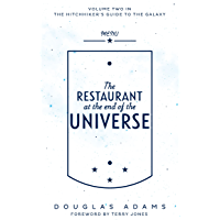 The Restaurant at the End of the Universe (Hitchhiker's Guide to the Galaxy Book 2) (English Edition)