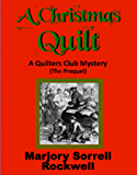 A Christmas Quilt: The Prequel (Quilter's Club Mysteries Book 7)