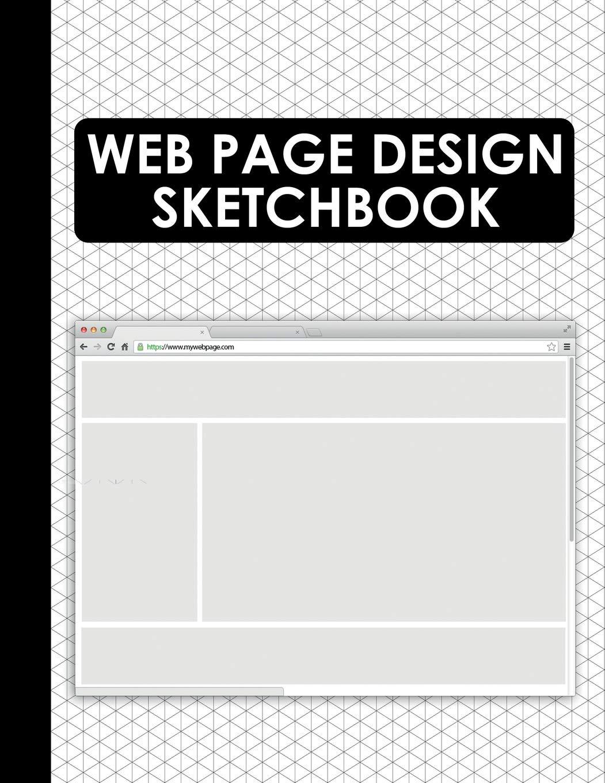 Web Page Design Sketchbook: Web Wireframe UI Templates for ...
