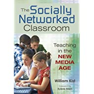 The Socially Networked Classroom: Teaching in the New Media Age (NULL)