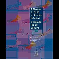 A gestão do SUS no âmbito estadual: o caso do Rio de Janeiro