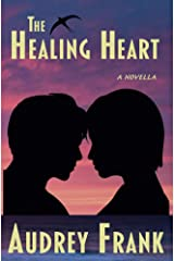 The Healing Heart (The Heart Trilogy Book 3) Kindle Edition