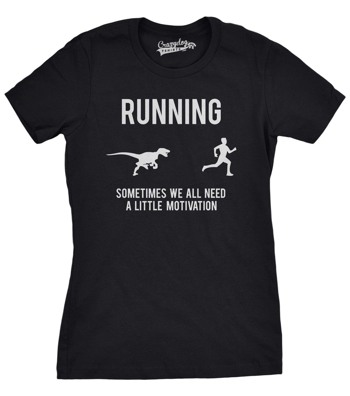 Womens Running Motivation T shirt Funny Running T shirts Sarcasm Humor Run Novel Crazy Dog Tshirts