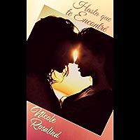 Hasta que te Encontré (Spanish Edition) book cover