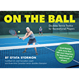 On the Ball: Doubles Tennis Tactics for Recreational Players