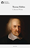Delphi Collected Works of Thomas Hobbes (Illustrated) (Delphi Series Ten Book 9)