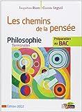 Philosophie Tle - Les chemins de la pensée : Préparation au BAC