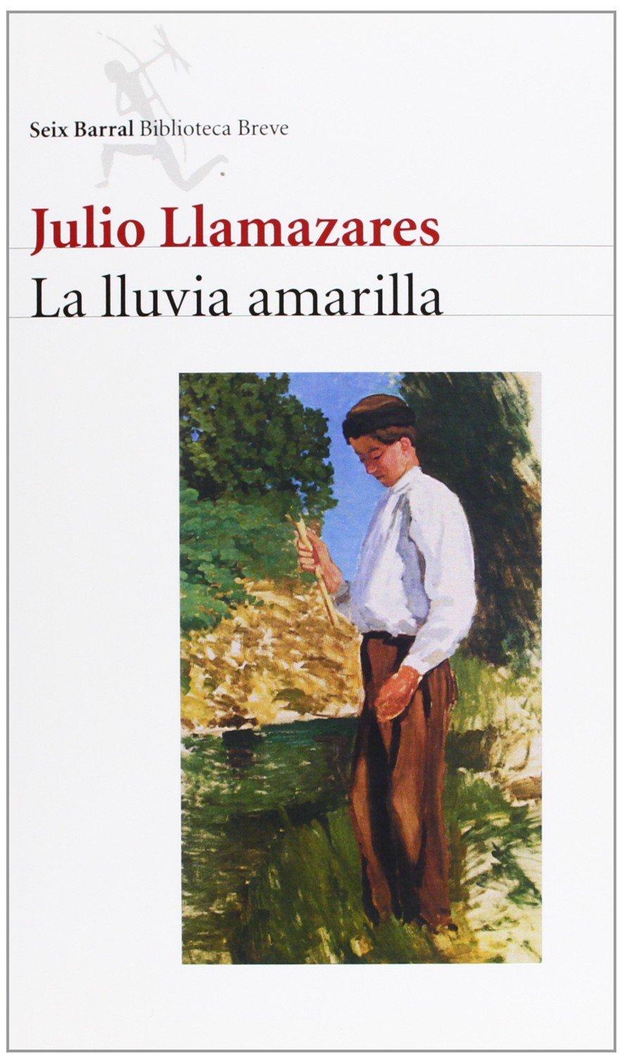 La lluvia amarilla (Biblioteca Breve): Amazon.es: Llamazares ...