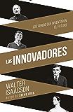 Innovadores (Innovators-SP): Los genios que inventaron el futuro (Spanish Edition)