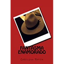 Fantasma enamorado (Spanish Edition) Oct 25, 2015