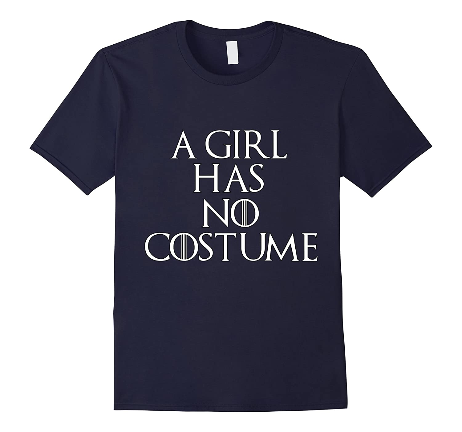 A Girl Has No Costume - Halloween Shirt Thanksgiving-CL