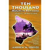 Ten Thousand Hours in Paradise: Tribulations (True Hawaii)