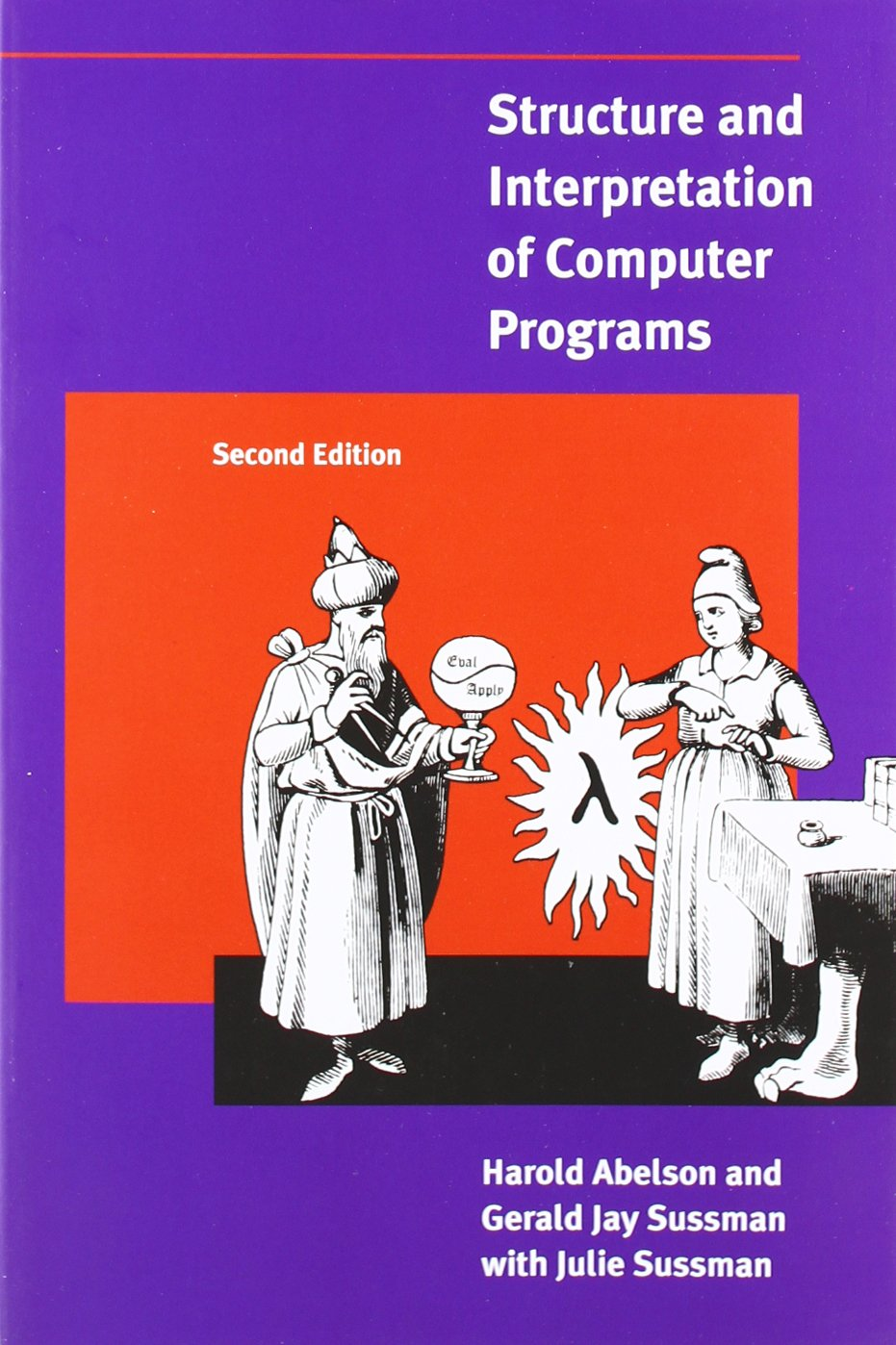 Structure and Interpretation of Computer Programs - 2nd Edition (MIT Electrical Engineering and Computer Science) by imusti