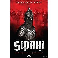 Sipahi: Bir Osmanlı Süvarisi