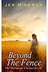 Beyond The Fence (The Dartmoor Chronicles Book 1) Kindle Edition