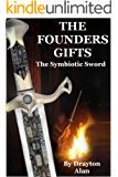 The Founders Gifts: The Symbiotic Sword