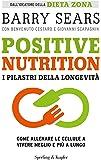 Positive nutrition. I pilastri della longevità