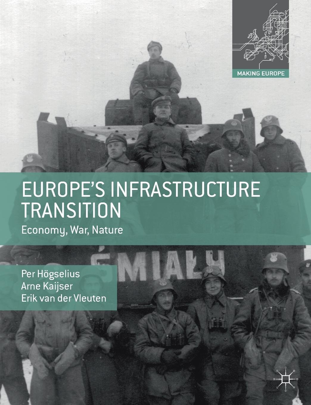 Europe's Infrastructure Transition  Economy War Nature  Making Europe