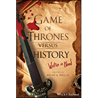 Game of Thrones versus History: Written in Blood (English Edition)