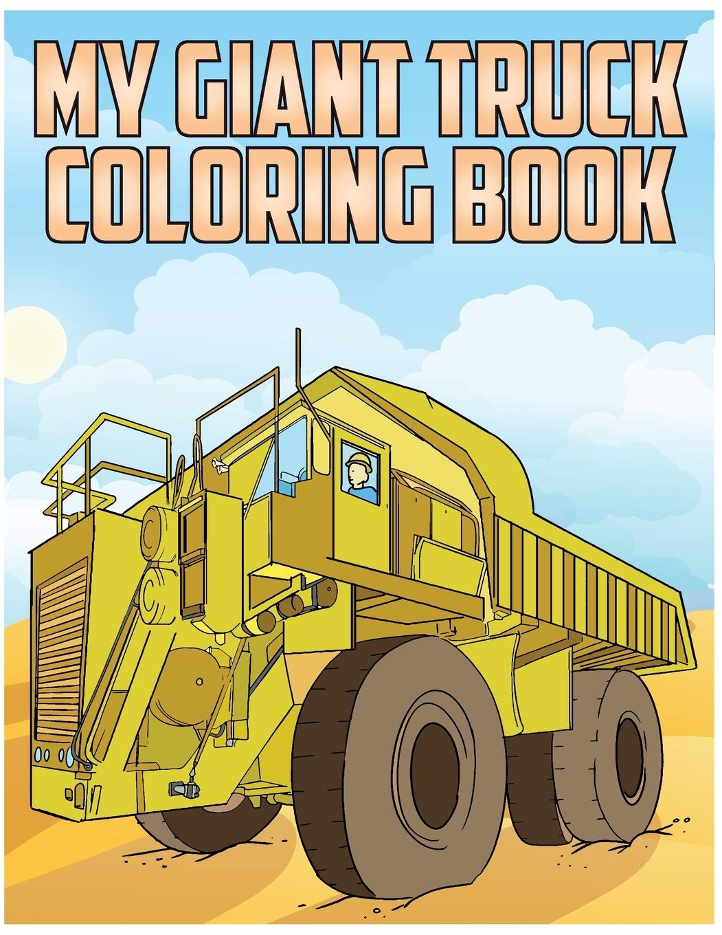My Giant Truck Coloring Book: Truck Coloring Book for ...