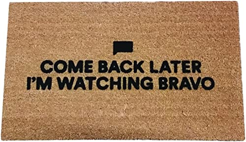 Bravo TV Come Back Later I m Watching Bravo Coir Doormat, Premium, 17.5 x 29.5