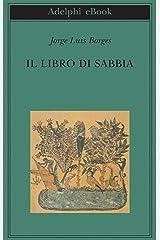 Il libro di sabbia (Biblioteca Adelphi Vol. 453) (Italian Edition) Kindle Edition