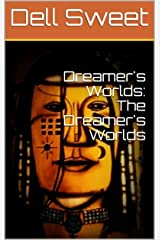 Dreamer's Worlds: The Dreamer's Worlds Kindle Edition
