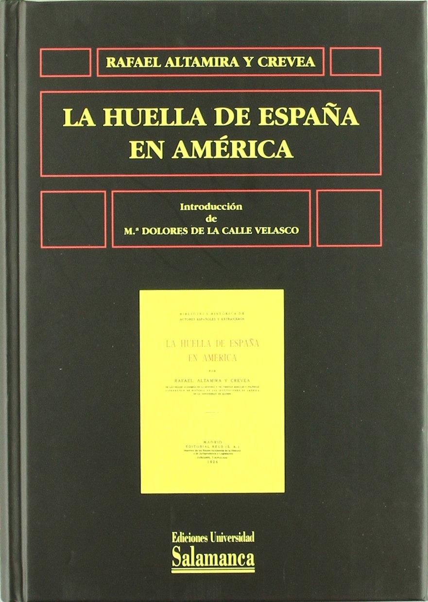 La huella de España en América Biblioteca de América: Amazon.es: Altamira y crevea, Rafael: Libros