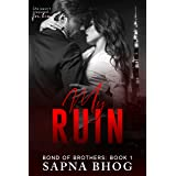 My Ruin: An Indian Billionaire second chance romance (Bond of Brothers Book 1)