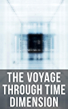 The Voyage Through Time Dimension: Sci-Fi Boxed Set: The Time Machine, The Night Land, A Connecticut Yankee in King Arthur's Court, The Shadow out of Time & The Ship of Ishtar
