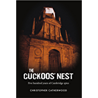 The Cuckoos' Nest - 500 Years of Cambridge Spies