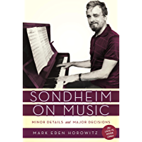 Sondheim on Music: Minor Details and Major Decisions book cover