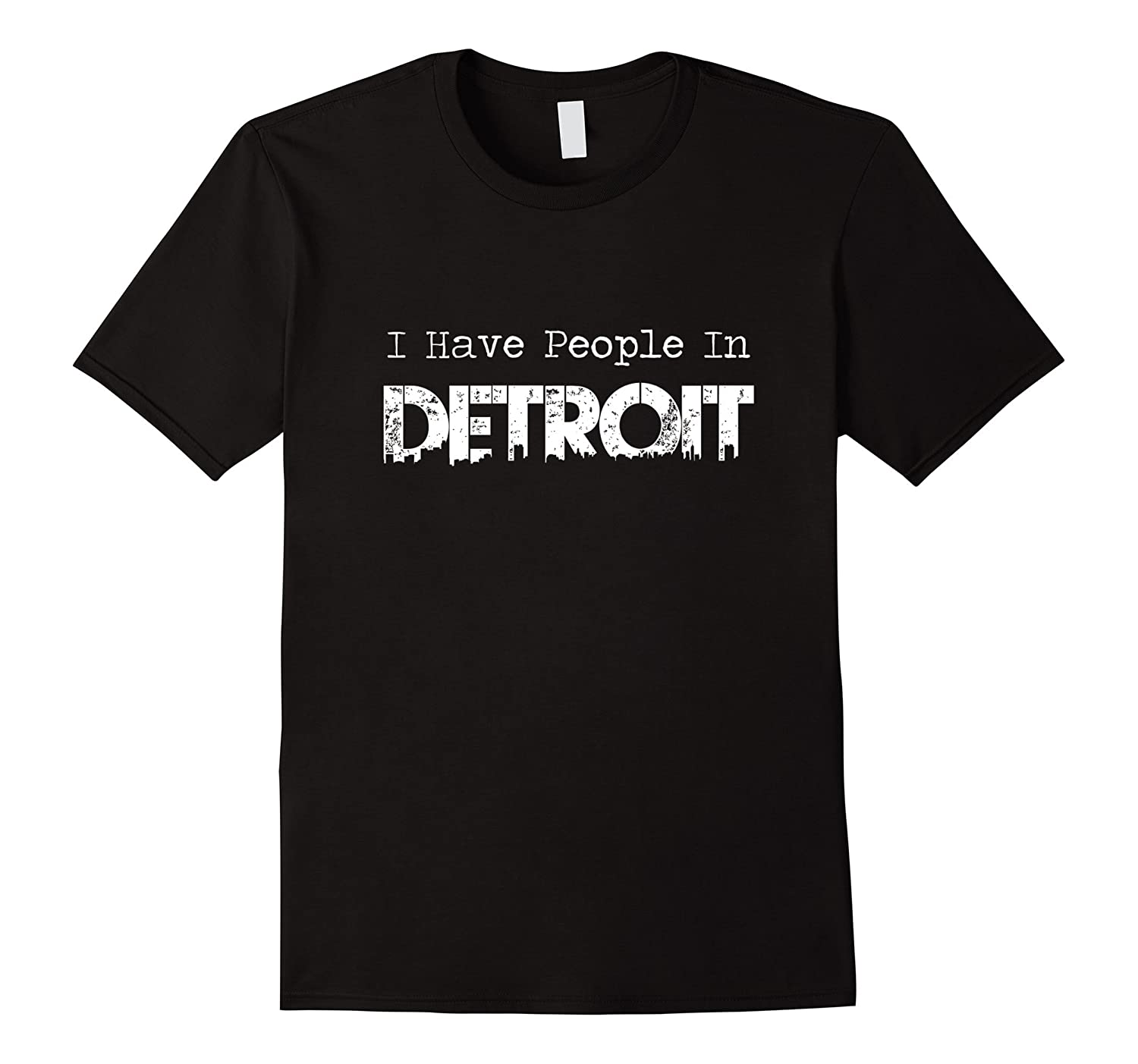 I Have People In Detroit T-Shirt-RT