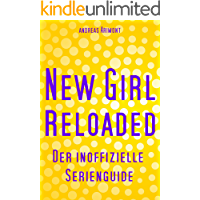 New Girl Reloaded - Der inoffizielle Guide zur Serie
