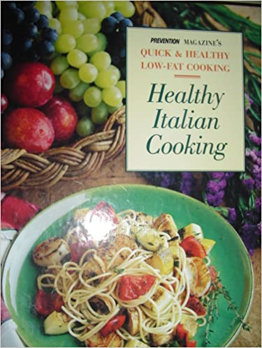 Healthy Italian Cooking: From Appetizers to Desserts,